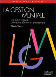 livre de Chantal Évano « la gestion mentale : un autre regard, une autre écoute en pédagogie »