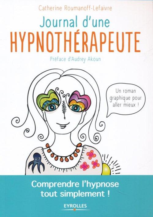 Journal d'une hypnothérapeute - Livre de Catherine ROUMANOFF-LEFAIVRE